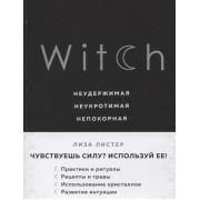 Witch. Неудержимая. Неукротимая. Непокорная. Листер Лиза